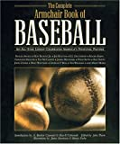 The Complete Armchair Book of Baseball: An All-Star Lineup Celebrates Americas National Pastime