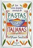 Cien Mejores Recetas de Pastas Italianas, Las (Spanish Edition) (8476281447) by Seed, Diane