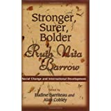 Stronger, Surer, Bolder: Ruth Nita Barrow--Social Change and International Development ~ Eudine Barriteau