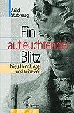 img - for Ein aufleuchtender Blitz: Niels Henrik Abel und seine Zeit (German Edition) book / textbook / text book