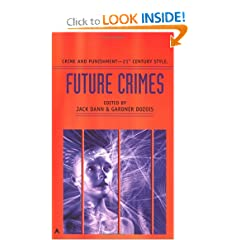 Future Crimes by Jack Dann and Gardner Dozois