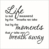 Life is not measured by the breaths we take,but by the moments that take our breath away,all quote art sticker decal for home bedroom decor corp office wall saying mural wallpaper birthday gift for boys and girls