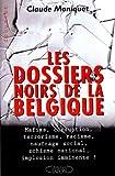 echange, troc Claude Moniquet - Les dossiers noirs de la Belgique
