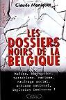 Les dossiers noirs de la Belgique par Moniquet