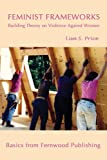 cover of Feminist Frameworks: Building Theory on Violence Against Women (Fernwood Basics series)