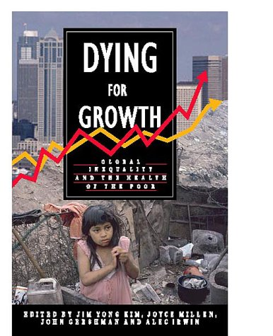 Dying For Growth: Global Inequality and the Health of the...