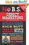 No B.S. Direct Marketing: The Ultimat...