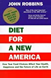 Diet for a New America: How Your Food Choices Affect Your Health, Happiness and the Future of Life on Earth (0913299545) by Robbins, John