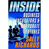 Inside Business Incubators and Corporate Ventures