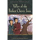 Valley Of The Broken Cherry Treesby Lensey Namioka