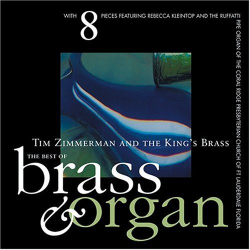 The Best of Brass & Organ by The King's Brass, Richard Strauss, Claudio Monteverdi, George Frederick Handel and Aaron Copland