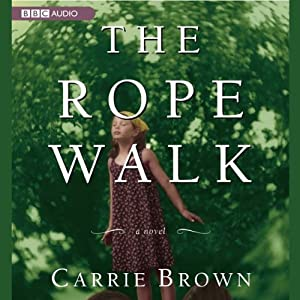 The Rope Walk | [Carrie Brown]
