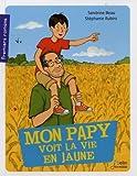 """Afficher """"Mon papy voit la vie en jaune"""""""