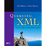 Querying XML: XQuery, XPath, and SQL/XML in Context (The Morgan Kaufmann Series in Data Management Systems)by Jim Melton