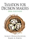 img - for Taxation for Decision Makers 2006 (3rd Edition) by Dennis-Escoffier Shirley A. Fortin Karen A. (2005-03-06) Hardcover book / textbook / text book