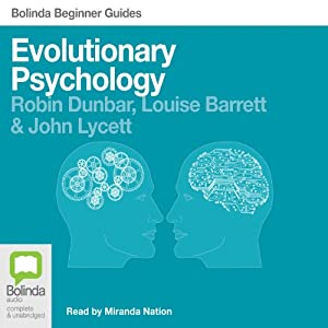 Evolutionary Psychology: Bolinda Beginner Guides | [Robin Dunbar, Louise Barrett, John Lycett]