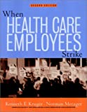 img - for When Health Care Employees Strike: A Guide for Planning and Action book / textbook / text book
