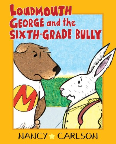 loudmouth-george-and-the-sixth-grade-bully-revised-edition-nancy-carlson-picture-books
