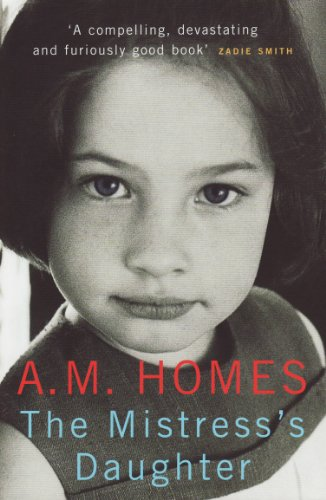A.M. Homes - The Mistress's Daughter: A Memoir