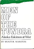 Men of the Tundra: Alaska Eskimos at War
