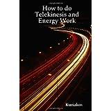 How to do Telekinesis and Energy Work ~ Kuriakos