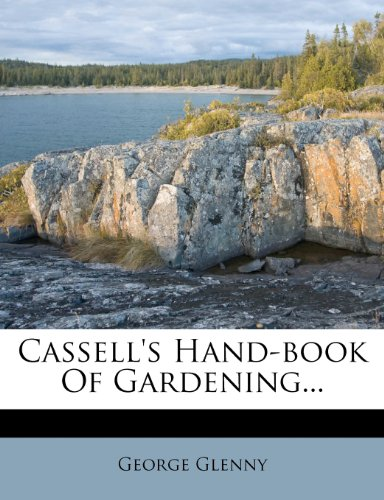 Cassell's Hand-book Of Gardening...