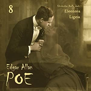 Edgar Allan Poe Audiobook Collection 8: Ligeia/Eleonora Audiobook