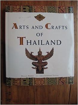 Arts And Crafts Of Thailand William Warren