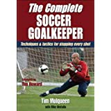The Complete Soccer Goalkeeper ~ Tim Mulqueen