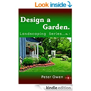 Design a Garden Landscaping Series No 1 Kindle edition