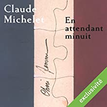 En attendant minuit | Livre audio Auteur(s) : Claude Michelet Narrateur(s) : Christohe Caysac