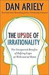 The Upside of Irrationality (Enhanced...