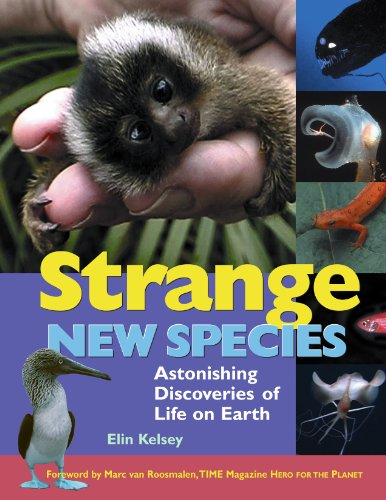 Strange New Species: Astonishing Discoveries of Life on Earth