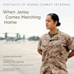 When Janey Comes Marching Home: Portraits of Women Combat Veterans | Laura Browder
