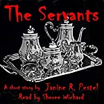 The Servants | Janine R. Pestel