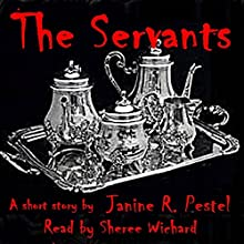 The Servants Audiobook by Janine R. Pestel Narrated by Sheree Wichard