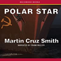 Polar Star (       UNABRIDGED) by Martin Cruz Smith Narrated by Frank Muller