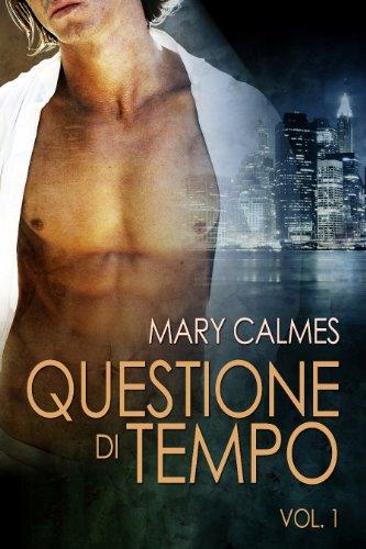 Mary Calmes - Questione di tempo vol. 1