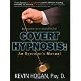Covert Hypnosis: An Operator's Manual ~ Kevin Hogan