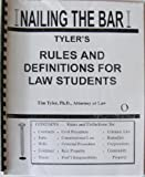 Nailing the Bar: Tyler's Rules and Definitions for Law Students (1879563606) by Tim Tyler