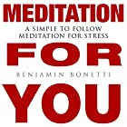 Meditation for You: A Simple to Follow Meditation for Stress Other von Benjamin P Bonetti Gesprochen von: Benjamin P Bonetti