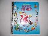 Walt Disney's Santa's Toy Shop (A Little Golden Book)