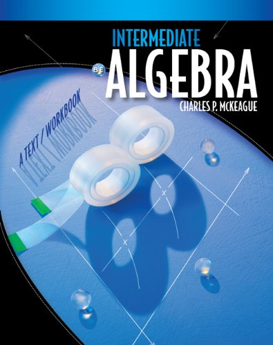 Student Solutions Manual for McKeague's Intermediate Algebra: A Text/Workbook, 8th