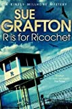 R is for RIcochet (Kinsey Millhone Mystery 18) Sue Grafton