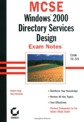 MCSE Windows 2000 Directory Services Design Exam Notes Exam 70-219