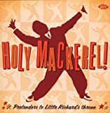 Holy Mackerel! : Pretenders To Little Richard's Throne