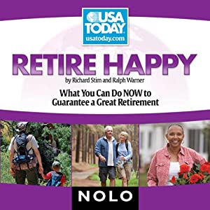 Retire Happy: What You Can Do Now to Guarantee a Great Retirement | [Richard Stim, Ralph Warner]
