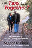 img - for Can Two Walk Together?: Encouragement for Spiritually Unbalanced Marriages book / textbook / text book