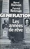 echange, troc Hervé Hamon, Patrick Rotman - Génération : 2. Les années de poudre