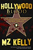 Hollywood Blood: A Hollywood Alphabet Series Thriller